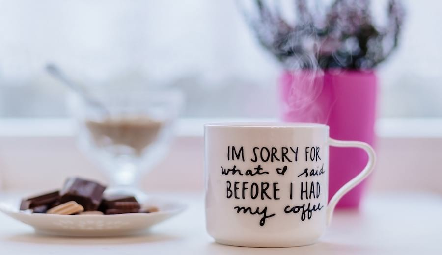 "A cup saying ""I'm sorry for what I said before I had my coffee """